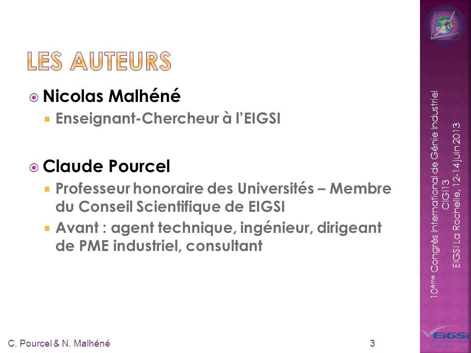 10 ème Congrès International de Génie Industriel CIGI13 EIGSI La Rochelle, 12-14 juin 2013 Nicolas Malhéné Enseignant-Chercheur à lEIGSI Claude Pource