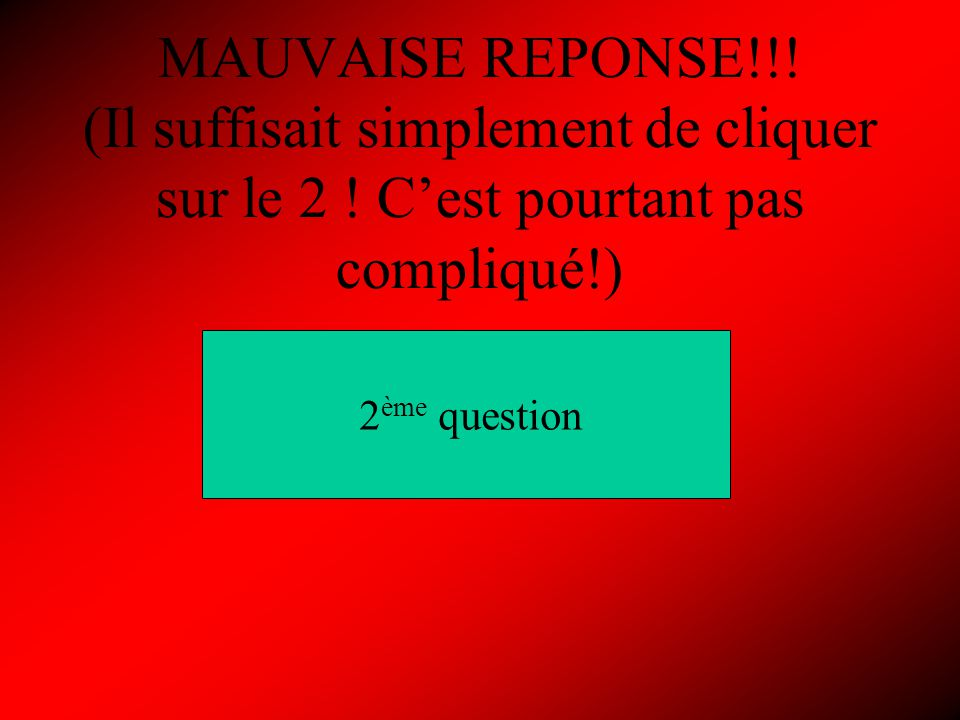 1 ère question (facile) Combien font 1+1 2 39