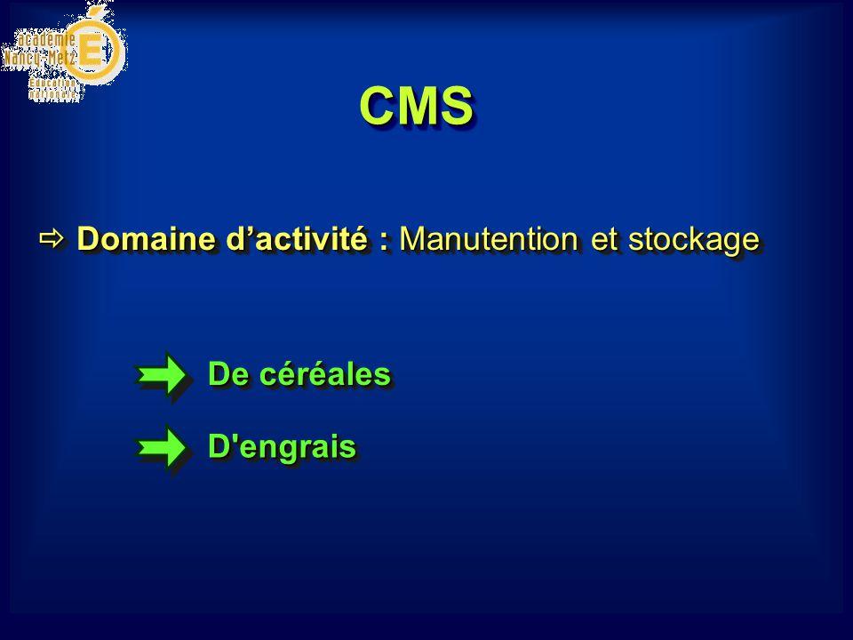 CMSCMS De céréales D'engraisD'engrais Domaine dactivité : Manutention et stockage Domaine dactivité : Manutention et stockage