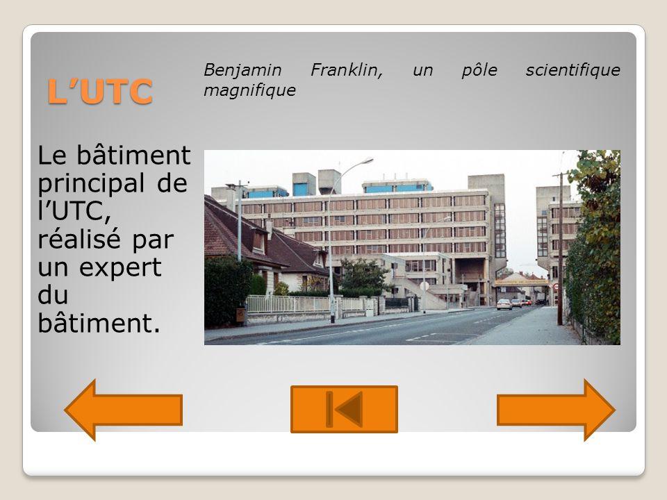 LUTC Le bâtiment principal de lUTC, réalisé par un expert du bâtiment.