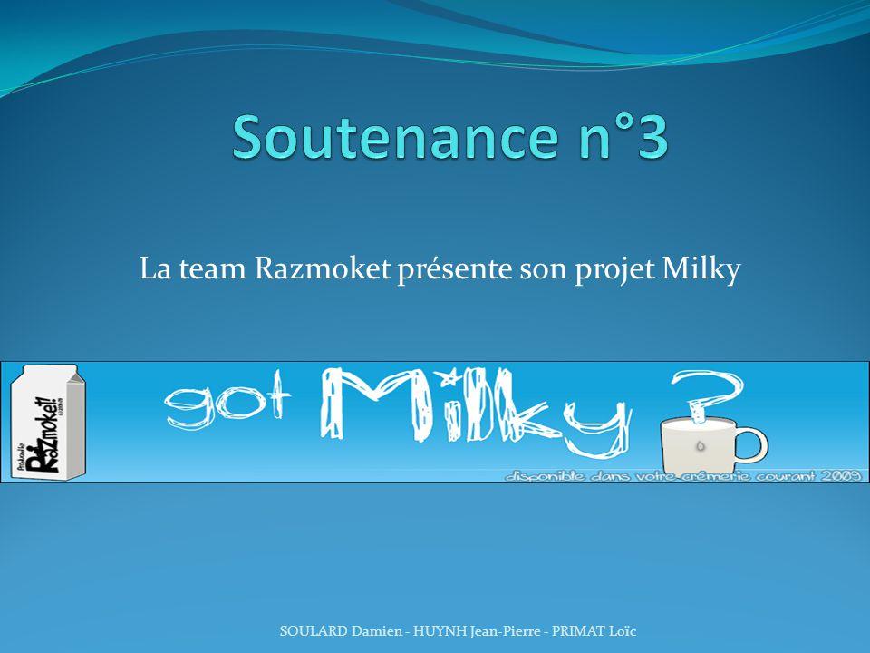La team Razmoket présente son projet Milky SOULARD Damien - HUYNH Jean-Pierre - PRIMAT Loïc