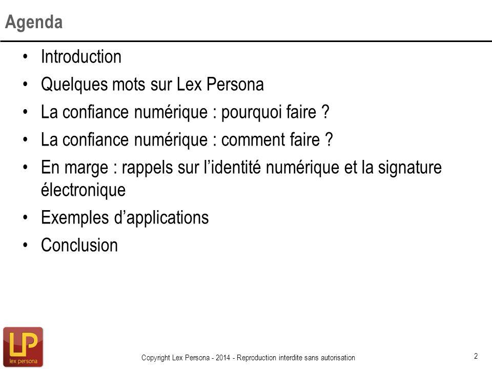 Introduction Quelques mots sur Lex Persona La confiance numérique : pourquoi faire ? La confiance numérique : comment faire ? En marge : rappels sur l