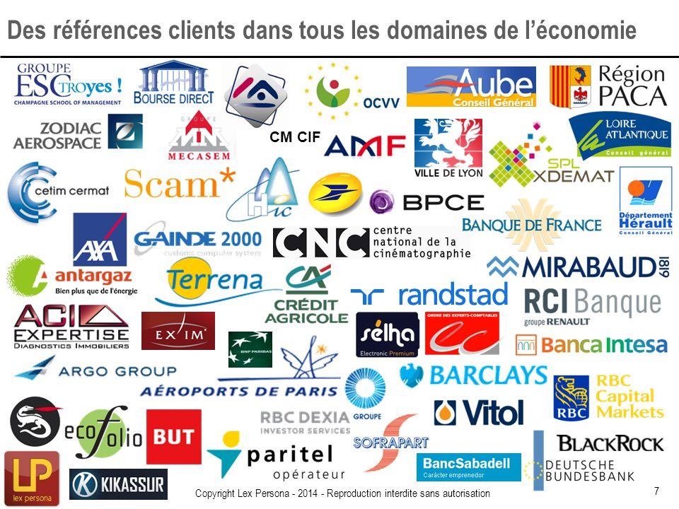 Des références clients dans tous les domaines de léconomie 7 Copyright Lex Persona - 2014 - Reproduction interdite sans autorisation CM CIF
