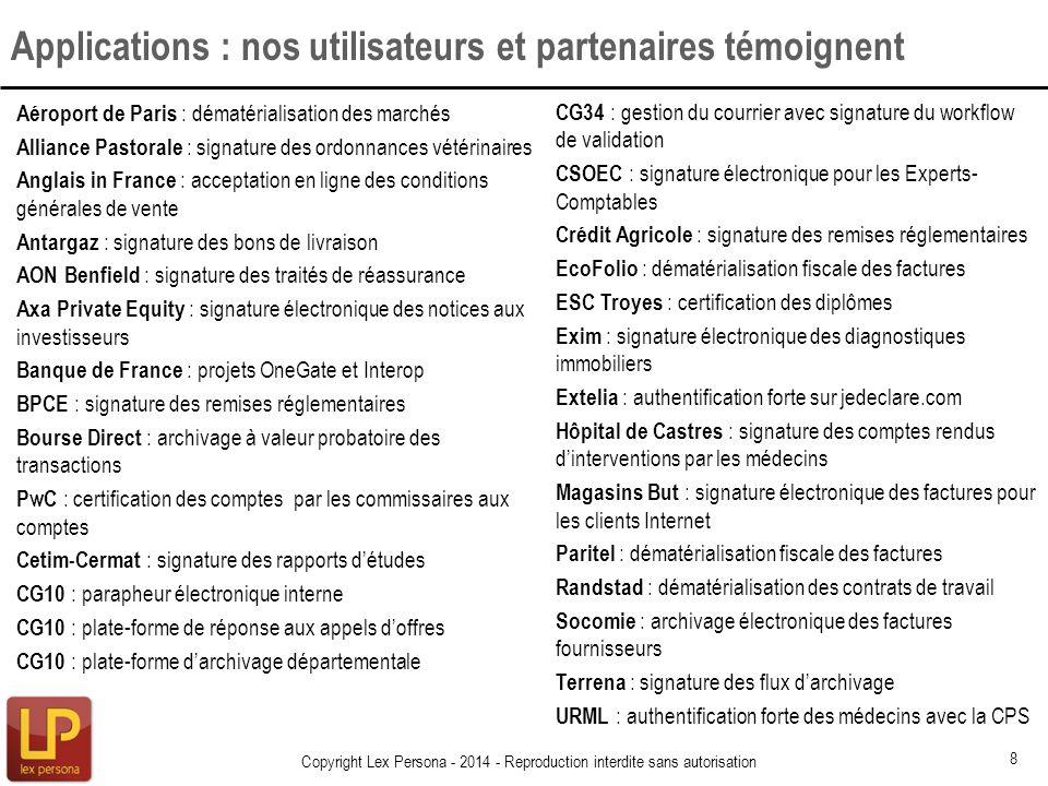 Applications : nos utilisateurs et partenaires témoignent Aéroport de Paris : dématérialisation des marchés Alliance Pastorale : signature des ordonna