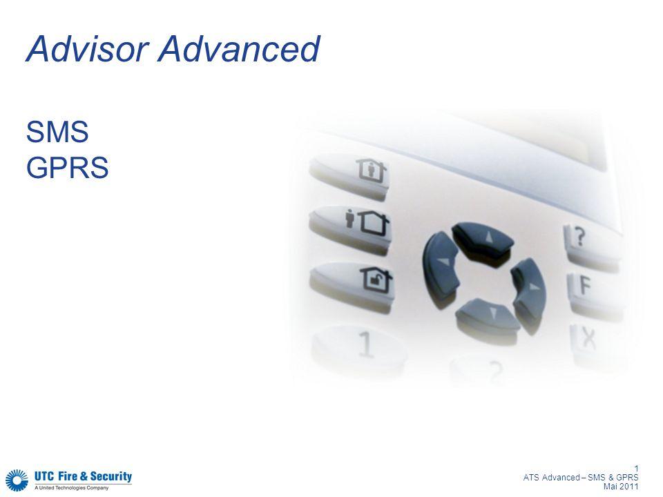1 ATS Advanced – SMS & GPRS Mai 2011 Advisor Advanced SMS GPRS
