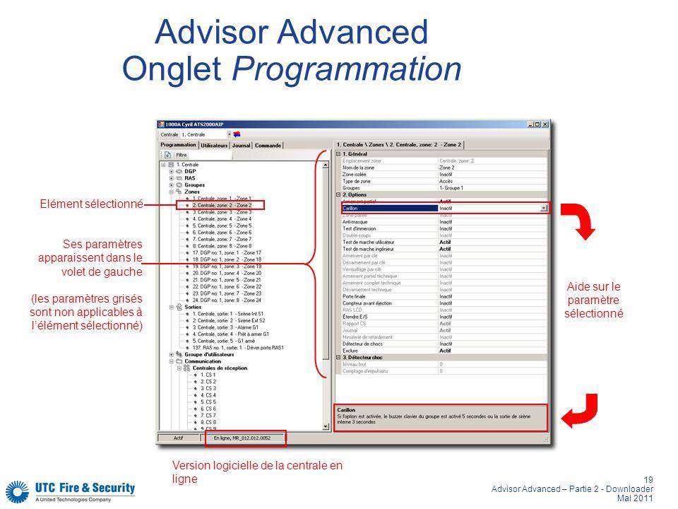 19 Advisor Advanced – Partie 2 - Downloader Mai 2011 Advisor Advanced Onglet Programmation Version logicielle de la centrale en ligne Aide sur le para