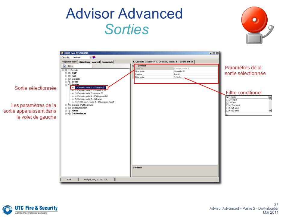 27 Advisor Advanced – Partie 2 - Downloader Mai 2011 Advisor Advanced Sorties Sortie sélectionnée Les paramètres de la sortie apparaissent dans le vol