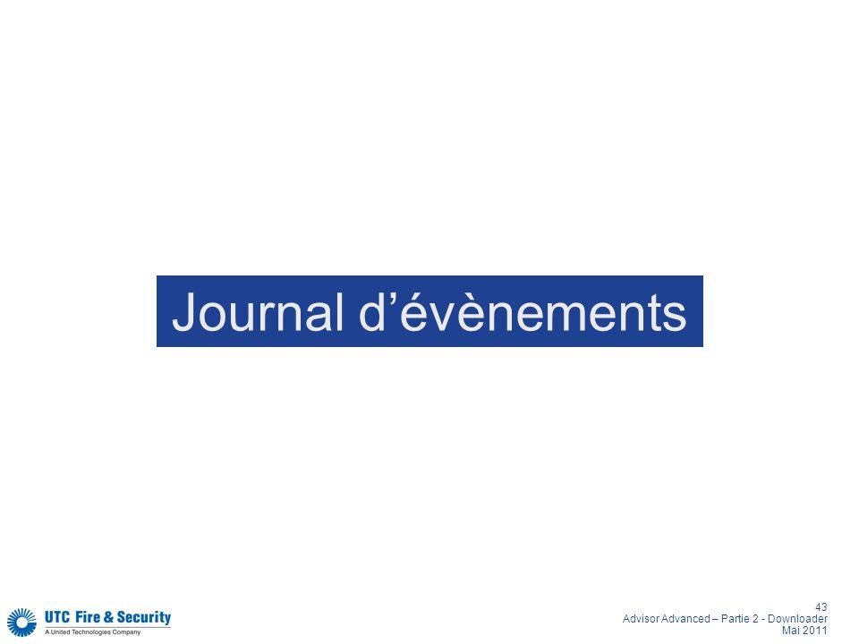 43 Advisor Advanced – Partie 2 - Downloader Mai 2011 Journal dévènements