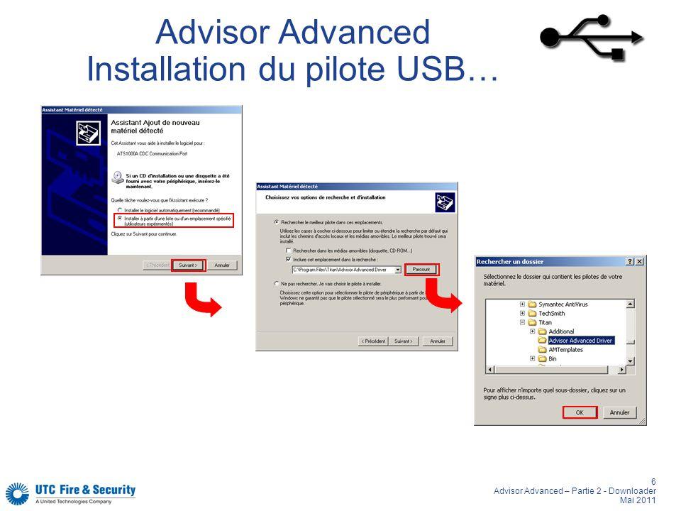 6 Advisor Advanced – Partie 2 - Downloader Mai 2011 Advisor Advanced Installation du pilote USB…