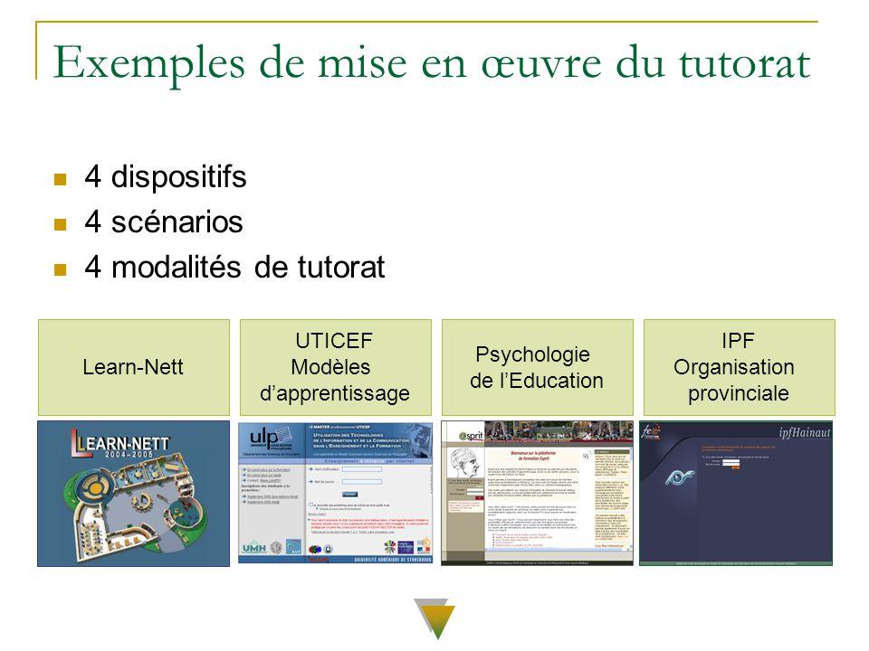Exemples de mise en œuvre du tutorat 4 dispositifs 4 scénarios 4 modalités de tutorat Learn-Nett UTICEF Modèles dapprentissage Psychologie de lEducati