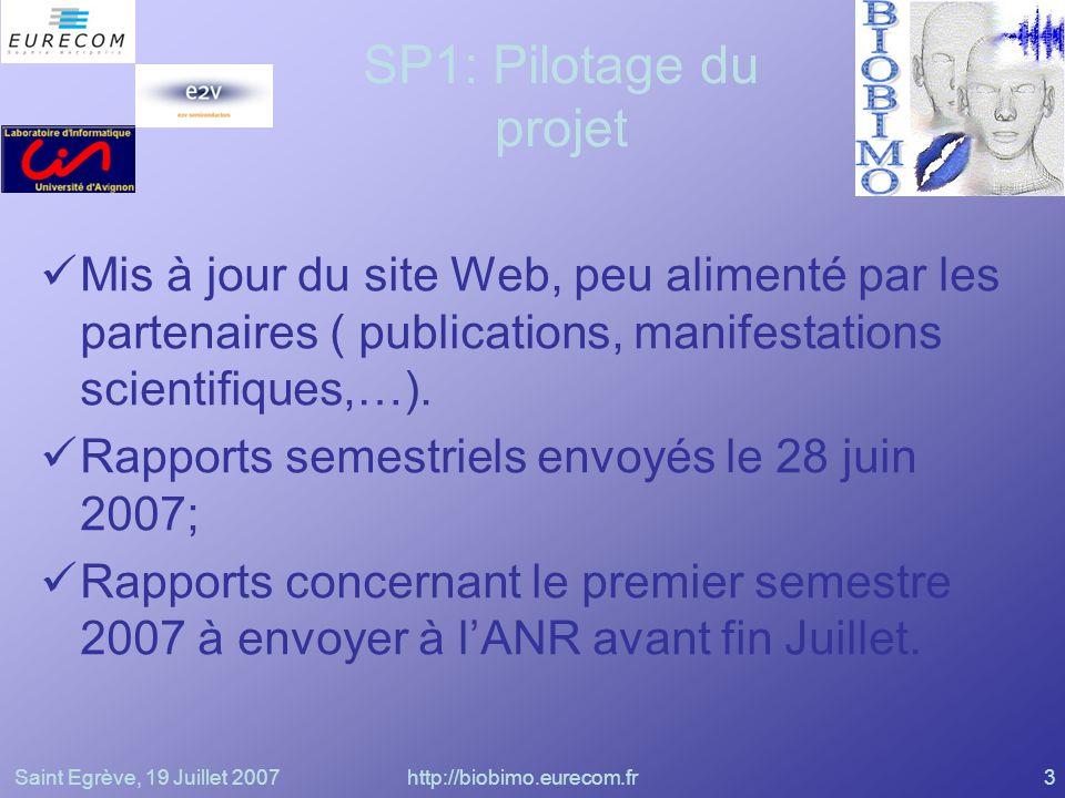 Saint Egrève, 19 Juillet 2007http://biobimo.eurecom.fr3 SP1: Pilotage du projet Mis à jour du site Web, peu alimenté par les partenaires ( publication
