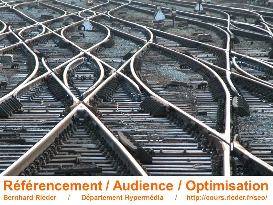 Référencement / Audience / Optimisation Search engine optimization ( SEO ) Aussi : Search Engine Marketing ( SEM ) => quantitatif plus de visites, pageviews, click-trough rate, temps sur le site, etc.