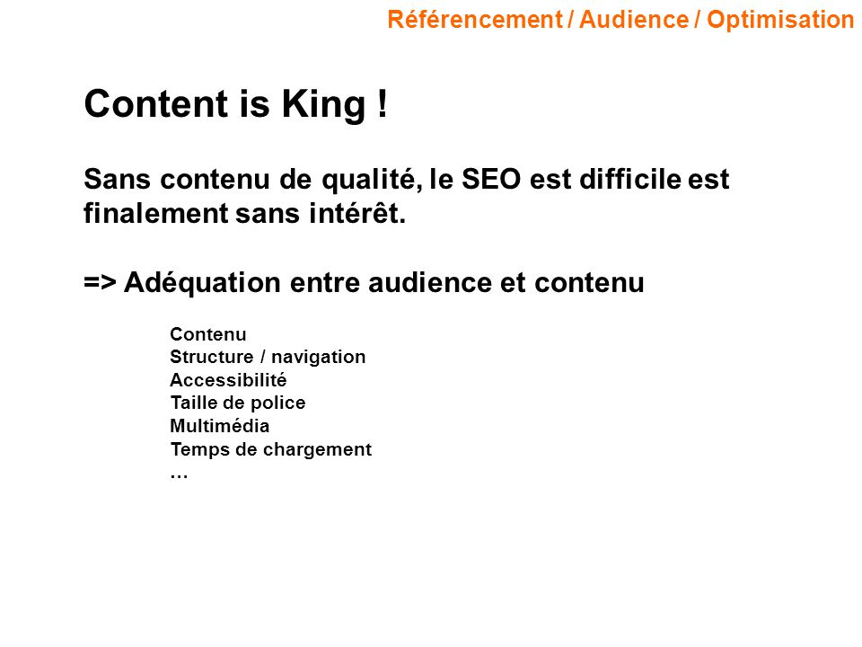 Référencement / Audience / Optimisation Content is King .