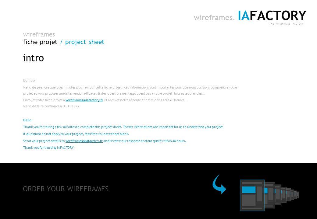 IAFACTORY | conseil en architecture de linformation | www.iafactory.fr | http://wireframes.iafactory.fr | wireframes@iafactory.fr |www.iafactory.frhttp://wireframes.iafactory.frwireframes@iafactory.fr 2/ 5 wireframes fiche projet / project sheet IAFACTORY THE WIREFRAME FACTORY wireframes.