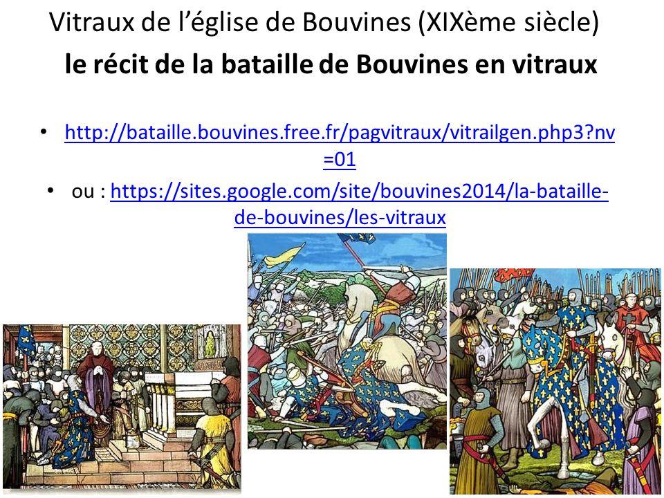 Vitraux de léglise de Bouvines (XIXème siècle) le récit de la bataille de Bouvines en vitraux http://bataille.bouvines.free.fr/pagvitraux/vitrailgen.p