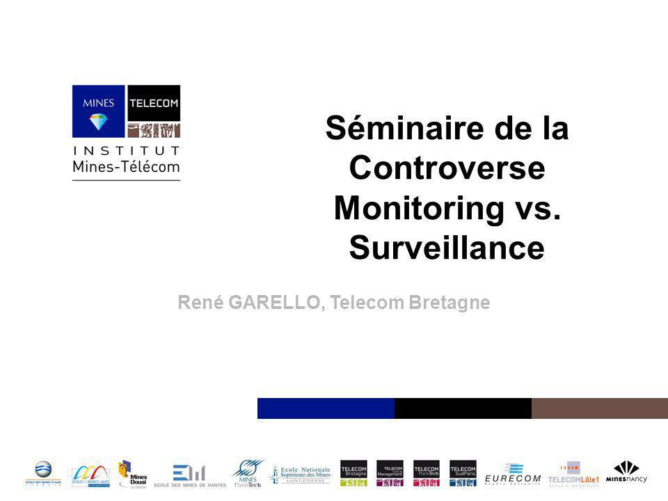 Institut Mines-Télécom Séminaire de la Controverse Monitoring vs.