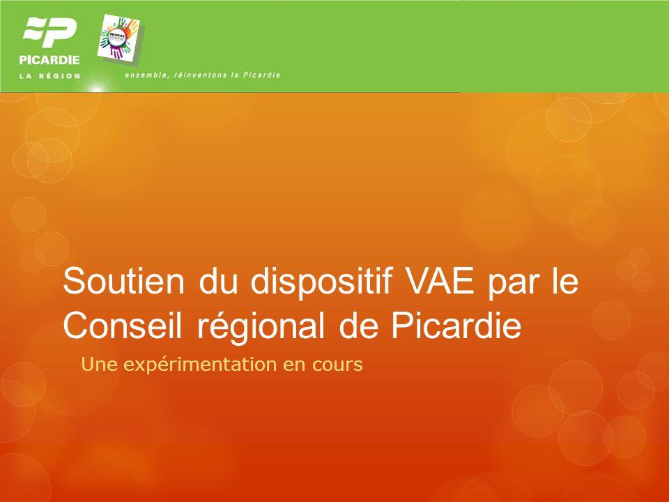 Le dispositif VAE en Picardie La Région souhaite sappuyer sur le réseau des MEF pour promouvoir davantage le dispositif VAE en Picardie.