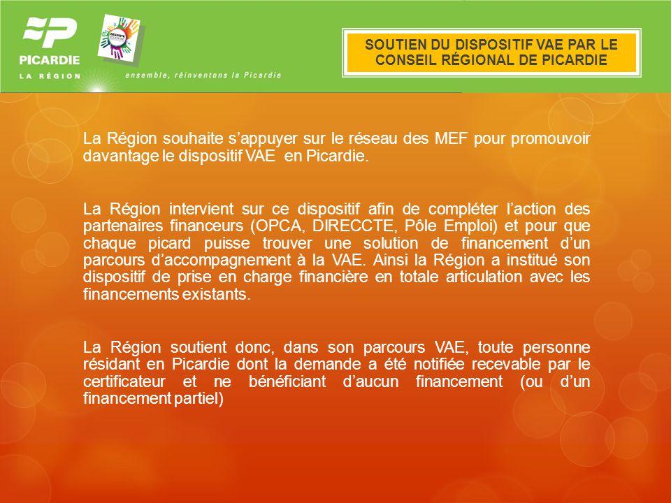 Le dispositif VAE en Picardie La Région souhaite sappuyer sur le réseau des MEF pour promouvoir davantage le dispositif VAE en Picardie. La Région int