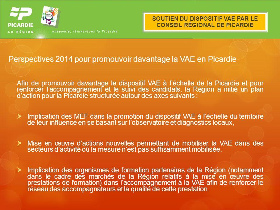 Le dispositif VAE en Picardie En ce qui concerne les actions nouvelles à mettre en place, une expérimentation sera lancée en 2014 au niveau de cinq pays de Picardie : Grand Amiénois, Trois Vallées, Saint Quentinois, Grand Laonnois Grand Beauvaisis.