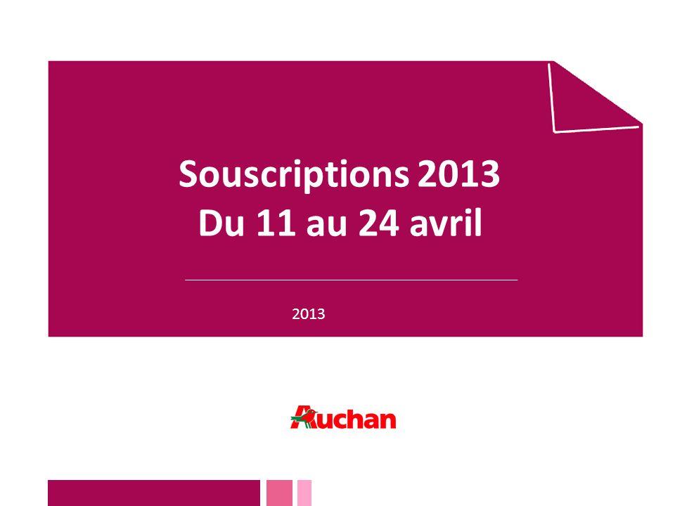 Souscriptions 2013 Du 11 au 24 avril 2013 1