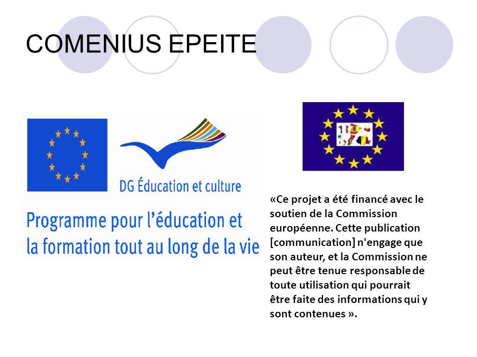 COMENIUS EPEITE «Ce projet a été financé avec le soutien de la Commission européenne.