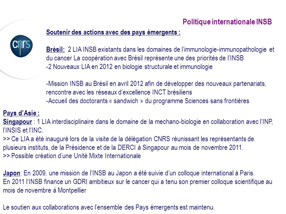 Politique internationale INSB Soutenir des actions avec des pays émergents : Brésil: 2 LIA INSB existants dans les domaines de limmunologie-immunopath