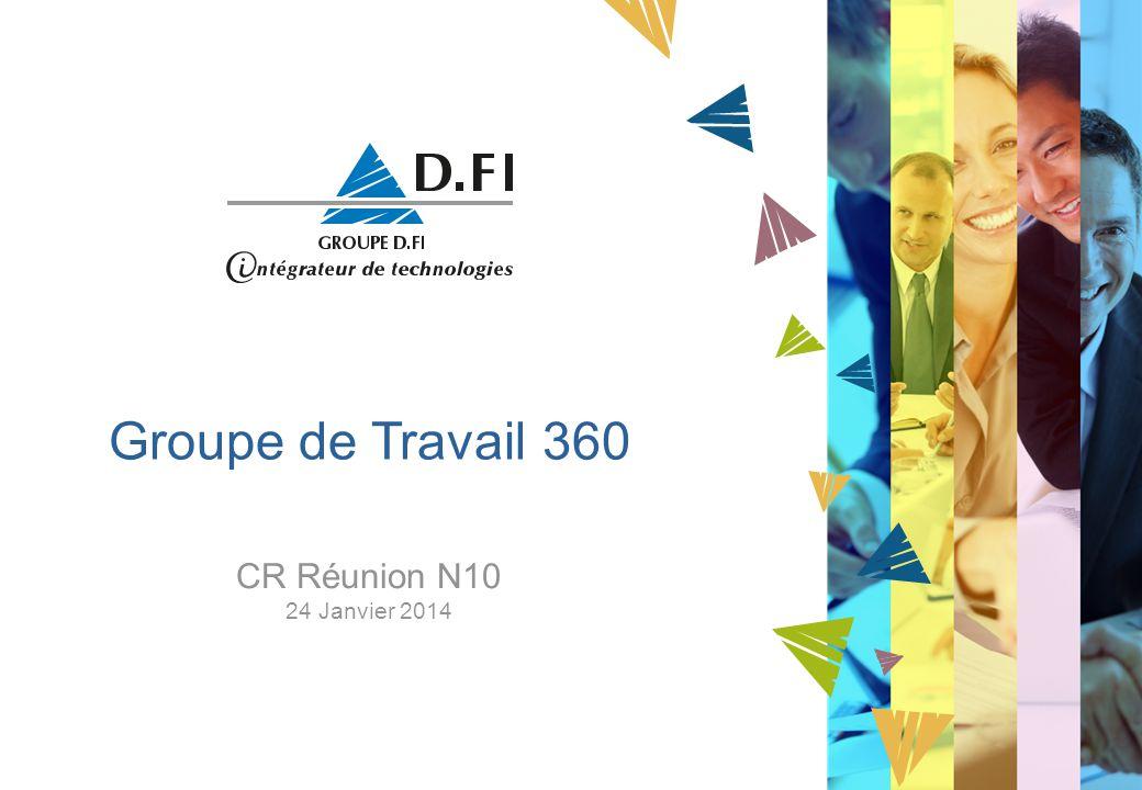 Groupe de Travail 360 CR Réunion N10 24 Janvier 2014