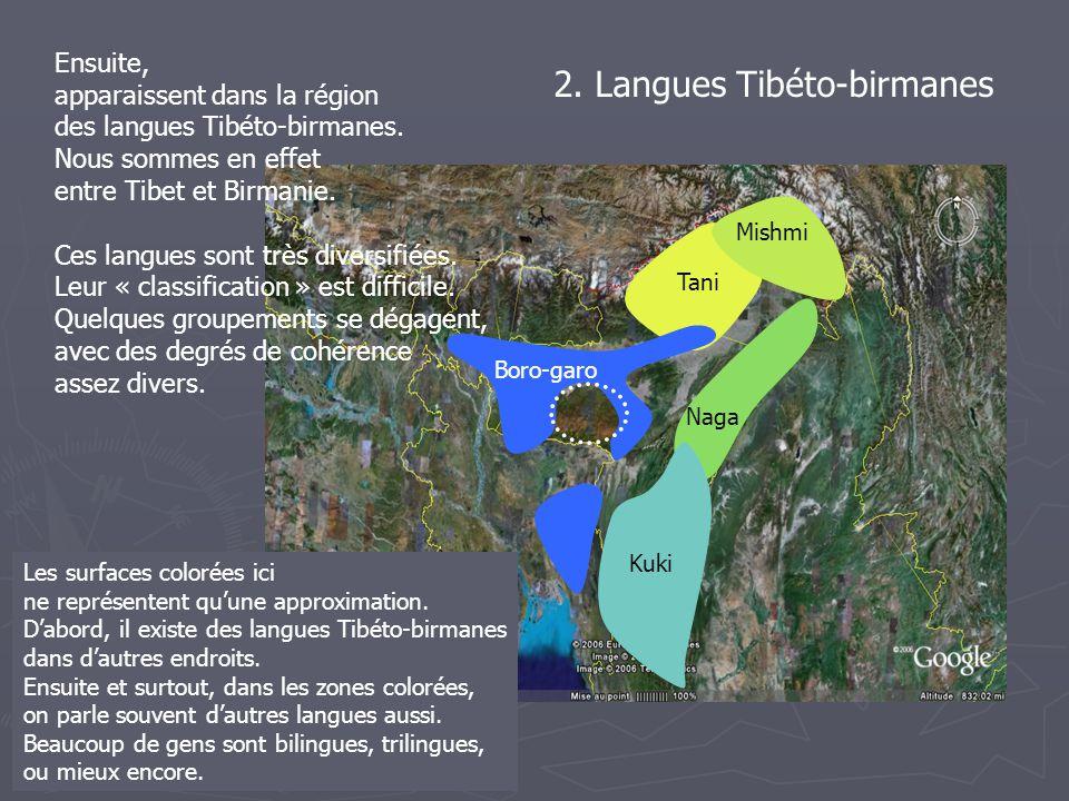 2. Langues Tibéto-birmanes Ensuite, apparaissent dans la région des langues Tibéto-birmanes. Nous sommes en effet entre Tibet et Birmanie. Ces langues