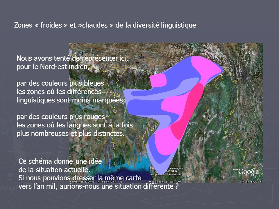 Zones « froides » et »chaudes » de la diversité linguistique Nous avons tenté de représenter ici, pour le Nord-est indien, par des couleurs plus bleues les zones où les différences linguistiques sont moins marquées; par des couleurs plus rouges les zones où les langues sont à la fois plus nombreuses et plus distinctes.