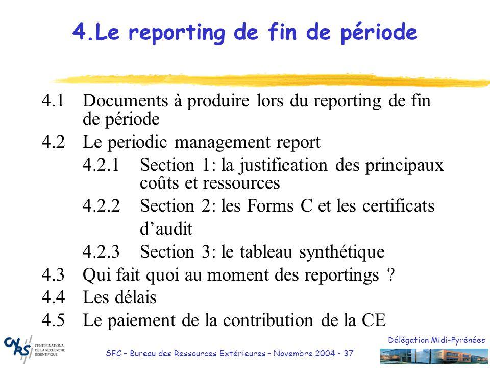 Délégation Midi-Pyrénées SFC – Bureau des Ressources Extérieures – Novembre 2004 - 37 4.Le reporting de fin de période 4.1Documents à produire lors du