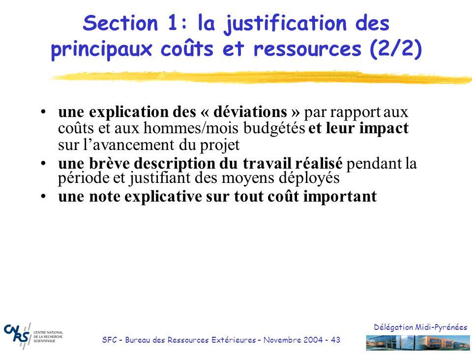 Délégation Midi-Pyrénées SFC – Bureau des Ressources Extérieures – Novembre 2004 - 43 Section 1: la justification des principaux coûts et ressources (