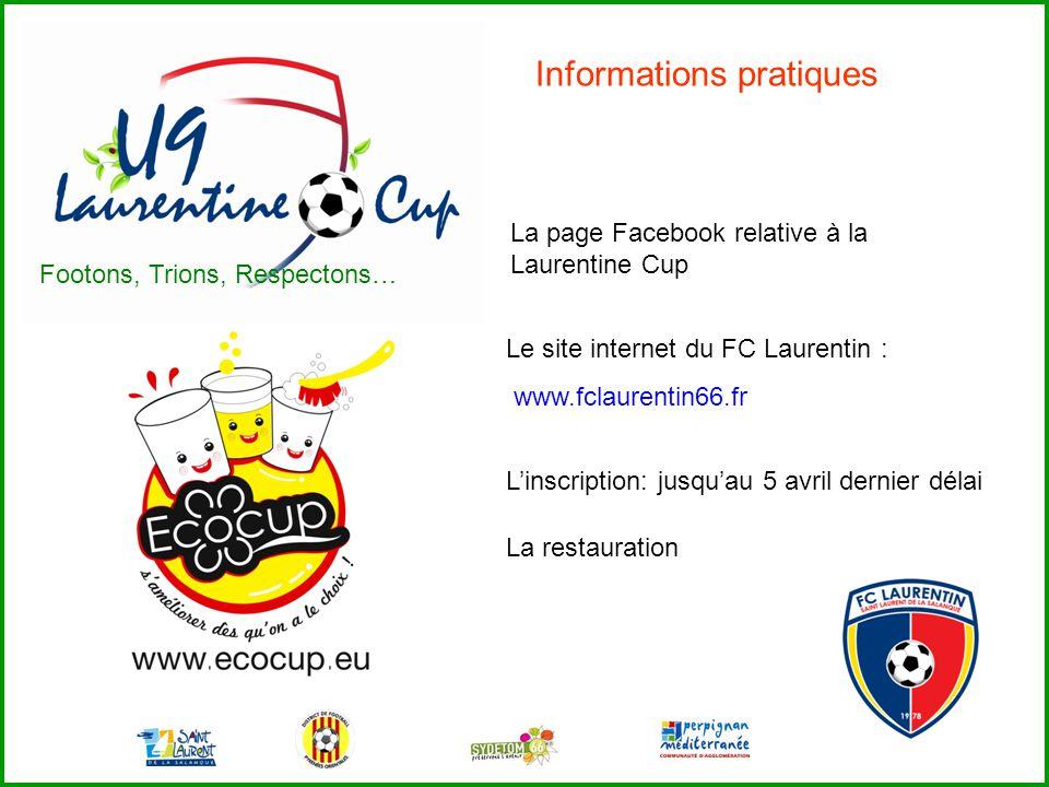 La restauration Linscription: jusquau 5 avril dernier délai Le site internet du FC Laurentin : www.fclaurentin66.fr La page Facebook relative à la Lau