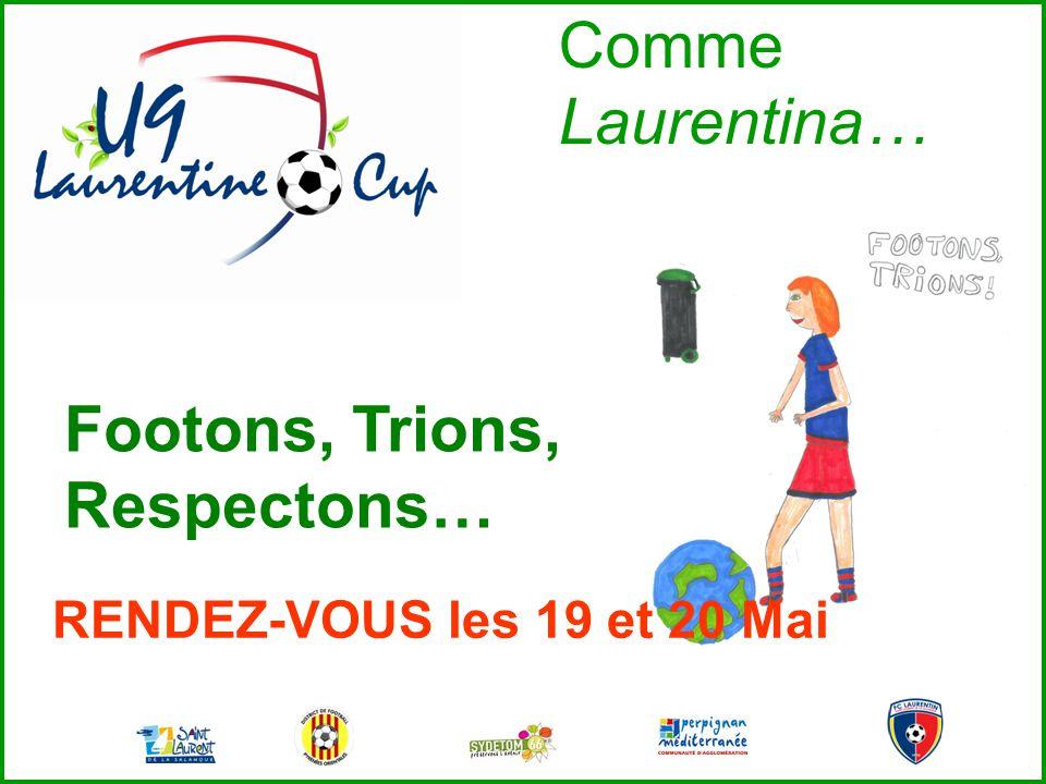 Comme Laurentina… Footons, Trions, Respectons… RENDEZ-VOUS les 19 et 20 Mai