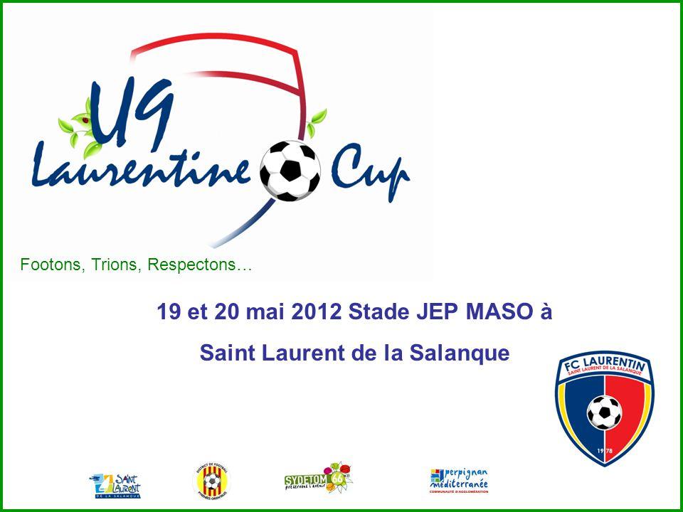 19 et 20 mai 2012 Stade JEP MASO à Saint Laurent de la Salanque Footons, Trions, Respectons…