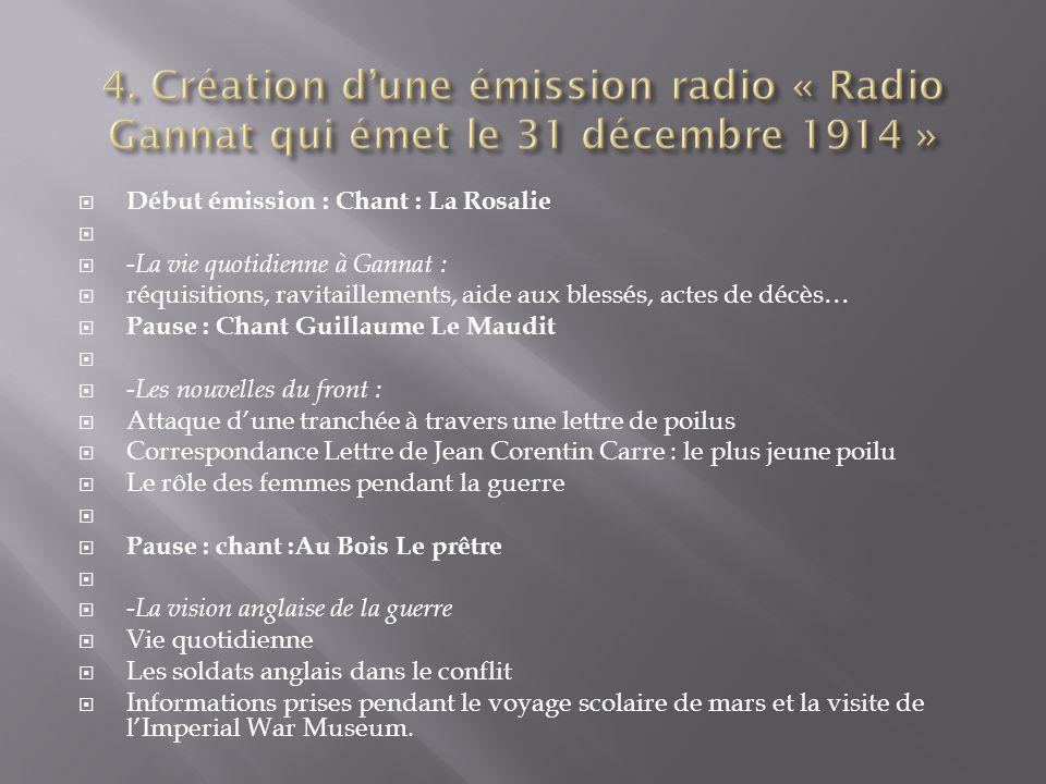 Début émission : Chant : La Rosalie -La vie quotidienne à Gannat : réquisitions, ravitaillements, aide aux blessés, actes de décès… Pause : Chant Guil
