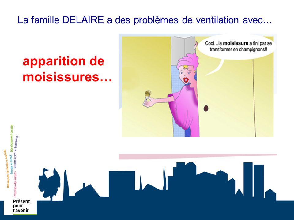 La famille DELAIRE a des problèmes de ventilation avec… apparition de moisissures…