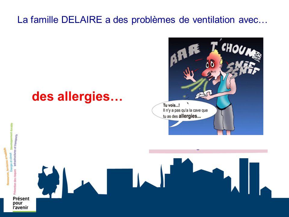 La famille DELAIRE a des problèmes de ventilation avec… des allergies… `