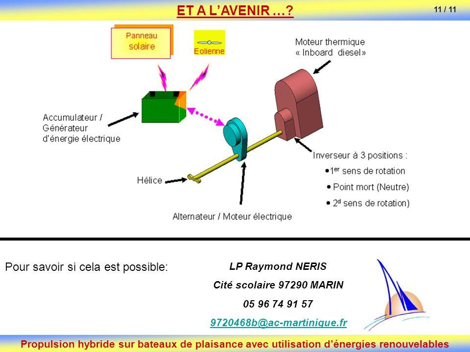 Propulsion hybride sur bateaux de plaisance avec utilisation dénergies renouvelables ET A LAVENIR …? Pour savoir si cela est possible: LP Raymond NERI
