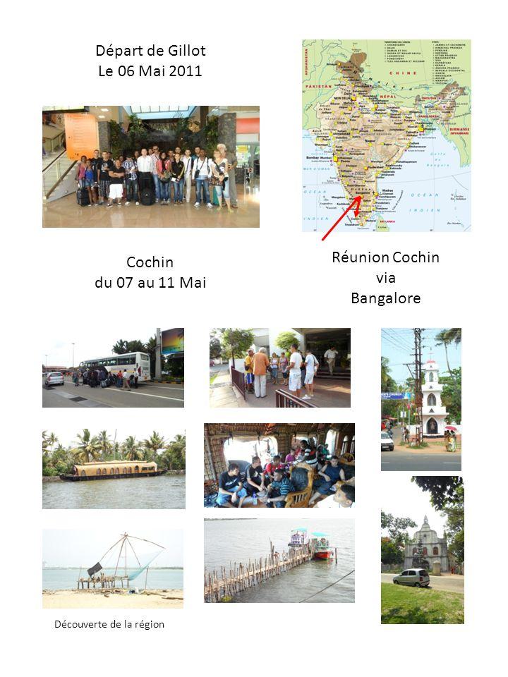 Départ de Gillot Le 06 Mai 2011 Réunion Cochin via Bangalore Cochin du 07 au 11 Mai Découverte de la région