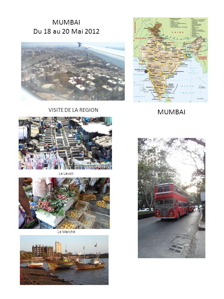 MUMBAI Du 18 au 20 Mai 2012 MUMBAI VISITE DE LA REGION Le Lavoir Le Marché