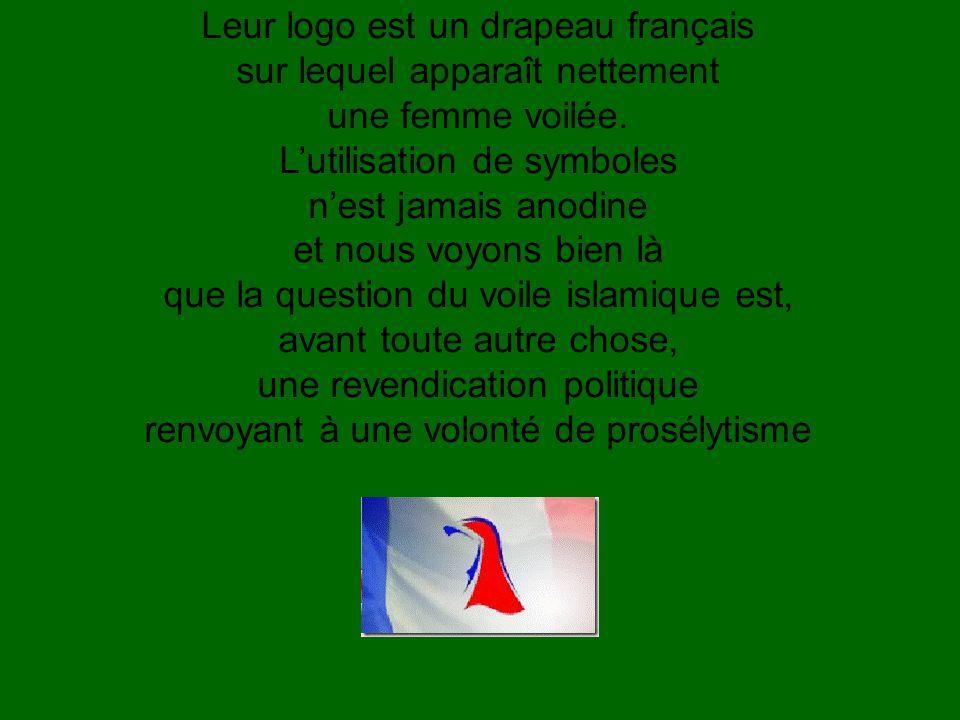 Leur logo est un drapeau français sur lequel apparaît nettement une femme voilée.