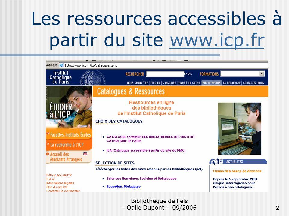 Bibliothèque de Fels - Odile Dupont - 09/20062 Les ressources accessibles à partir du site www.icp.frwww.icp.fr