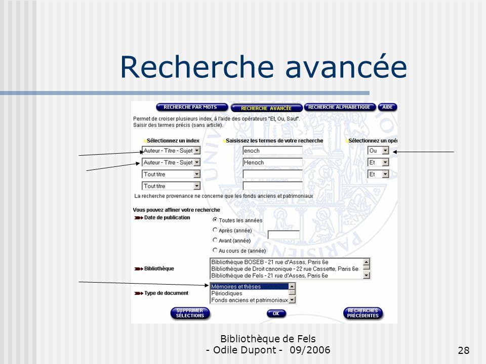 Bibliothèque de Fels - Odile Dupont - 09/200628 Recherche avancée