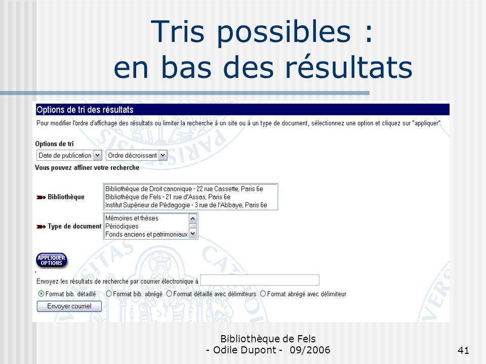 Bibliothèque de Fels - Odile Dupont - 09/200641 Tris possibles : en bas des résultats