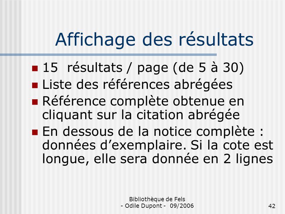 Bibliothèque de Fels - Odile Dupont - 09/200642 Affichage des résultats 15 résultats / page (de 5 à 30) Liste des références abrégées Référence complè
