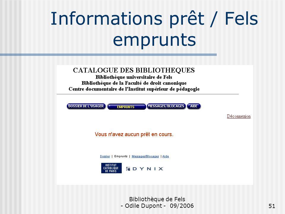 Bibliothèque de Fels - Odile Dupont - 09/200651 Informations prêt / Fels emprunts