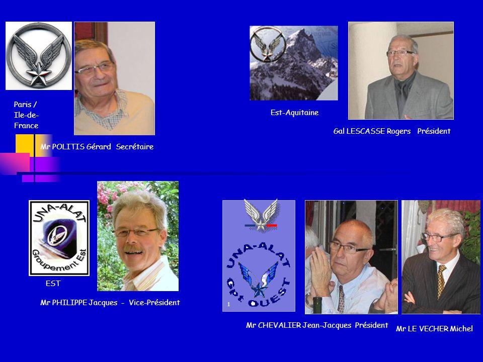 Mr BERTRAND Denis Président PACA Mr MARLIAC Daniel Président Dax – Sud-Ouest AAALAT Languedoc-Roussillon Mr JEAN-MARIE Georges Trésorier Mr ALINGRIN C