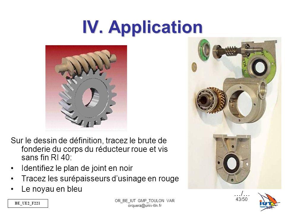 BE_UE2_F221 OR_BE_IUT GMP_TOULON VAR orquera@univ-tln.fr 43/50 IV. Application Sur le dessin de définition, tracez le brute de fonderie du corps du ré