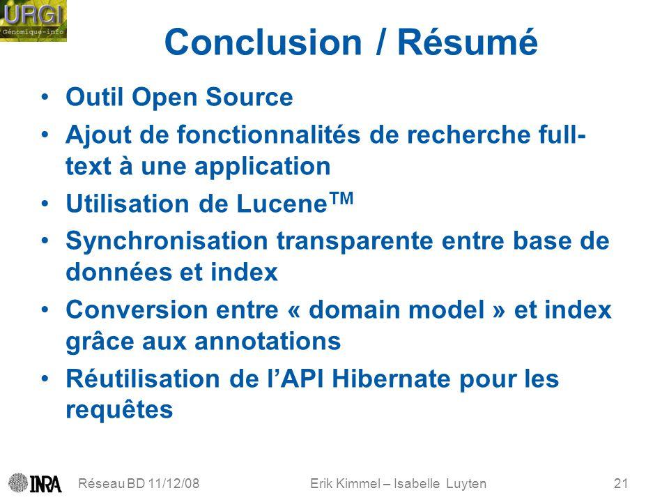 Erik Kimmel – Isabelle Luyten Conclusion / Résumé Outil Open Source Ajout de fonctionnalités de recherche full- text à une application Utilisation de