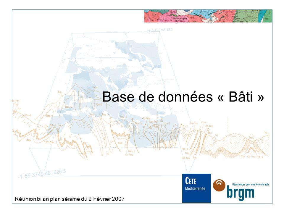 Base de données « Bâti » Réunion bilan plan séisme du 2 Février 2007